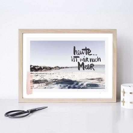 """Artprint """"Heute ist mir nach Meer"""""""