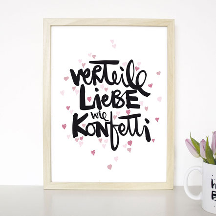 """Kunstdruck """"verteile Liebe wie Konfetti"""""""