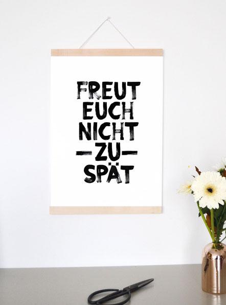 """Kunstdruck """"FREUT EUCH NICHT ZU SPÄT"""""""
