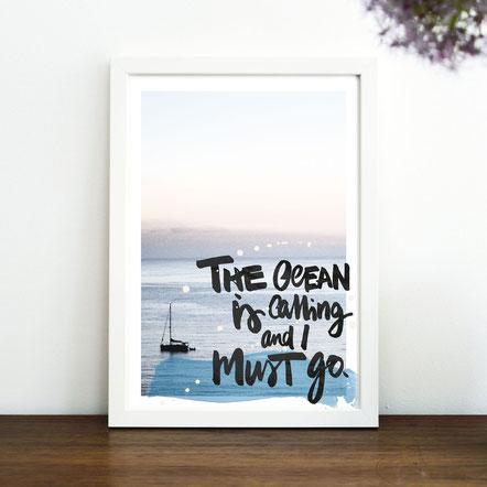 "Kunstdruck ""THE OCEAN IS CALLING AND I MUST GO"""