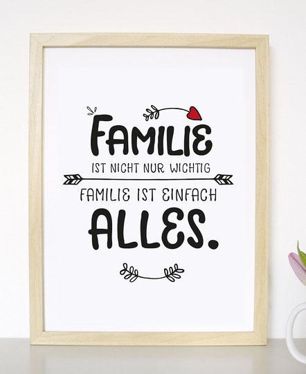 """Kunstdruck """"Familie ist nicht nur wichtig, Familie ist alles!"""""""