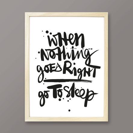 "Kunstdruck ""When nothing goes right, go to sleep"""