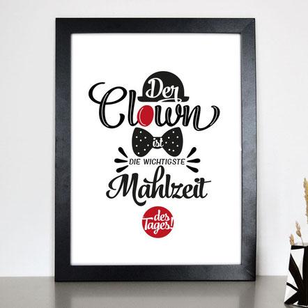 """Kunstdruck """"Der Clown ist die wichtigste Mahlzeit des Tages"""""""
