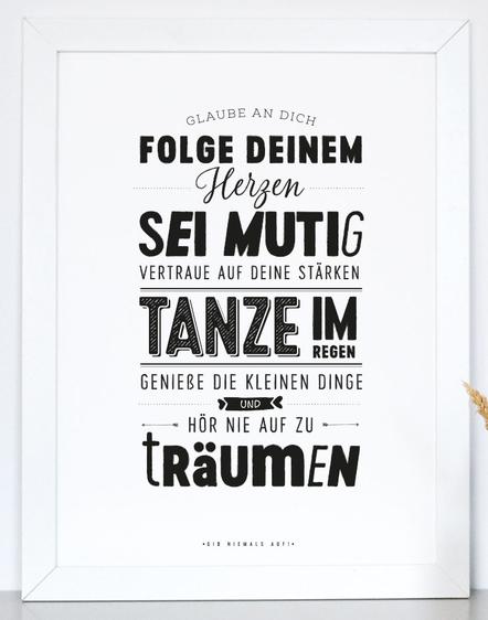 "Kunstdruck""Glaube an dich, folge deinem Herzen, sei mutig..."""