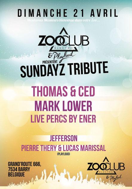 ZooClub et Playloud présentent Sundayz Tribute le 21 avril 2019 à Barry en Belgique