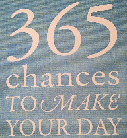 365 Chances to make your day! Trance-Reise für dich.