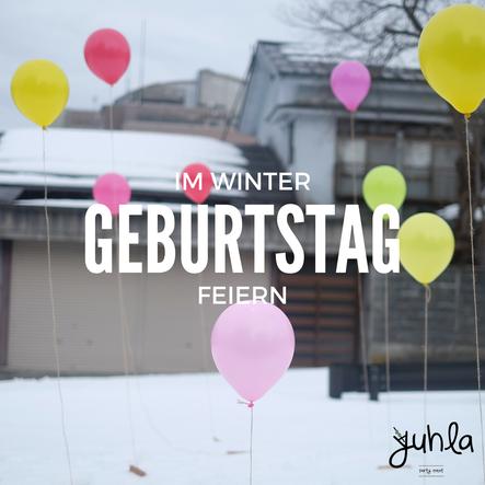 Ideen & Tipps für eine Geburtstagsfeier im Winter!