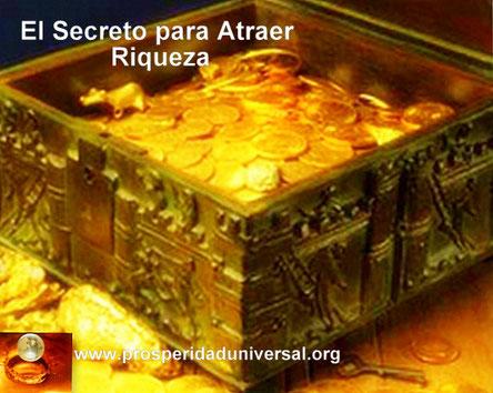 EL SECRETO PARA ATRAER RIQUEZA - CONÉCTATE CON LA VERDADERA RIQUEZA - PROSPERIDAD UNIVERSAL - www.prosperidaduniversal.org