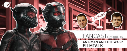 Marvel MCU Ant man and the Wasp FANcast FANwerk Podcast Filmtalk Review Kritik deutsch