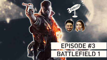 Battlefield 1 Podcast Gaming Konsole Xbox One Playstation 4 Gamergirl FANcast FANwerk Phil Lena