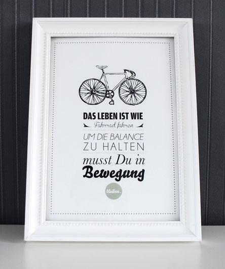 Das Leben ist wie Fahrrad fahren, um die Balance zu halten musst du in Bewegung bleiben