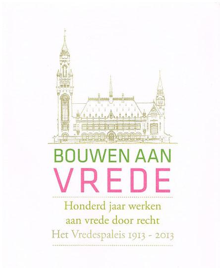 Bouwen aan Vrede; jubileumboek Vredespaleis door DuynsteePolak communicatie