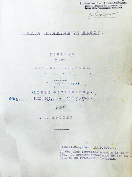 """Bowien, Erwin: """"Heures perdues du Matin"""" - Journal d´un Artiste Peintre, Alpes Bavaroises, 9.IX.1944 – 10.V.1945. Adaptation, notice et notes par Bernard Zimmermann, Verlag L´Harmattan, Paris"""