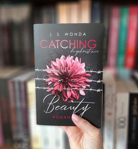 Catching Beauty: Du gehörst mir von J. S. Wonda