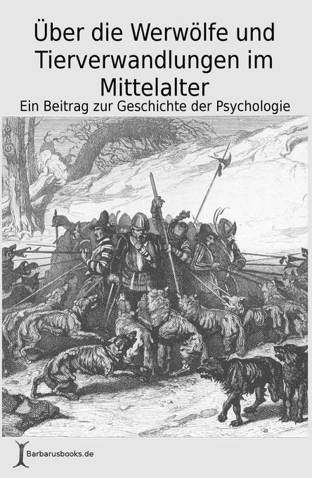 Über die Werwölfe und Tierverwandlungen im Mittelalter