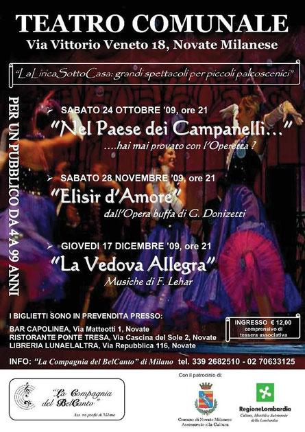 """""""NEL PAESE DEI CAMPANELLI"""" - 24/10/2009 - """"ELISIR D'AMORE"""" - 28/11/2009 - """"LA VEDOVA ALLEGRA"""" - 17/12/2009"""