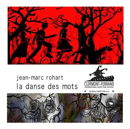 la danse des mots, jean-marc rohart, festival de clermont-ferrand, compétition nationale, stéphane milleret