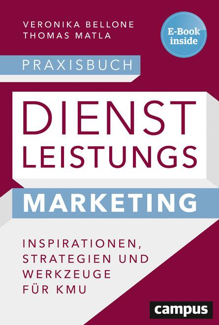 Praxisbuch Dienstleistungsmarketing, Bellone/Matla, Campus Verlag, Frankfurt, 05/2018, mit E-Book inside