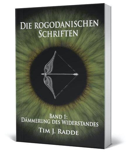 Cover Die rogodanischen Schriften Band 1: Dämmerung des Widerstandes