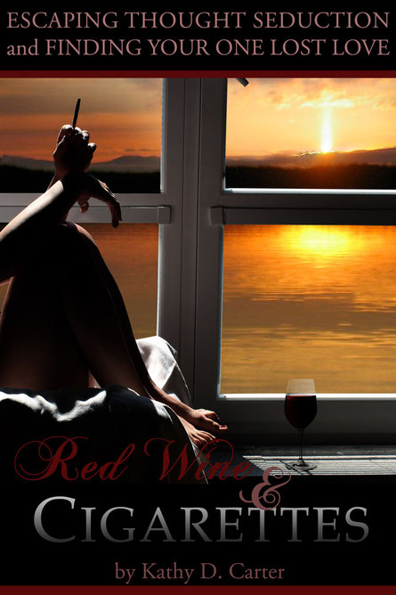 KathyDCarter, Red Wine & Cigarettes,  self help book, healing,  self love, spiritual, beliefs,