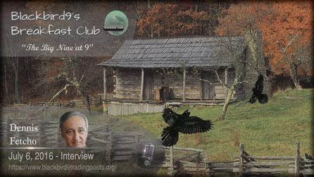 Dennis Fetcho Interview - Blackbird9