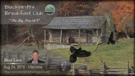 Mr. Brad Love Interview - Blackbird9