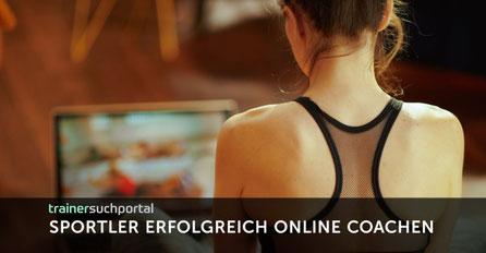 Sportler erfolgreich online coachen in der Corona-Zeit und darüber hinaus