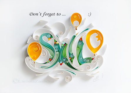 quilling , art, paper art, quilling paper art, quilling art, quilling smile, happy art, smile, paper, don't forget to smile, quilling letters, artwork, квиллинг, Larissa Zasadna, Лариса Засадная, Квиллинг бумага