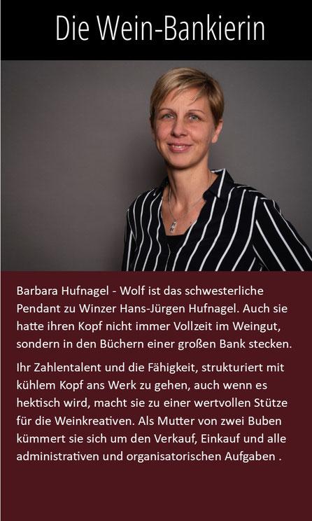 Barbara Hufnagel-Wolf ist die Schwester von Winzer Hans-Jürgen Hufnagel, früher Bankerin, kümmert sie sich jetzt um alles Administrative, die Organisation und den Verkauf im Weingut Hufnagel
