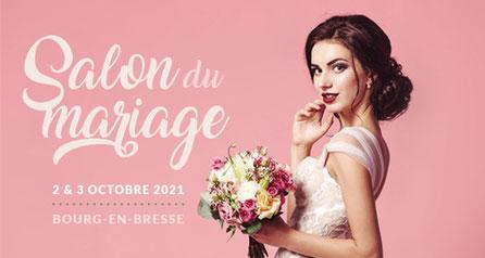 Salon du Mariage à Bourg-en-Bresse 2 et 3 Octobre 2021