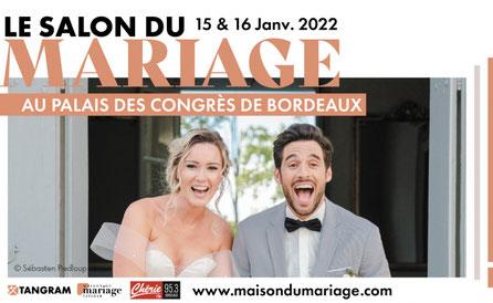 Salon des Futurs Mariés à Bordeaux 15 et 16 Janvier 2022