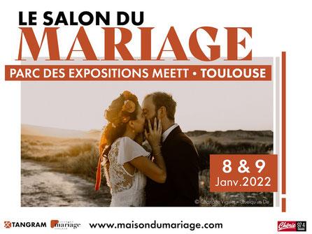 Salon du Mariage à Toulouse  8 et 9 Janvier 2022