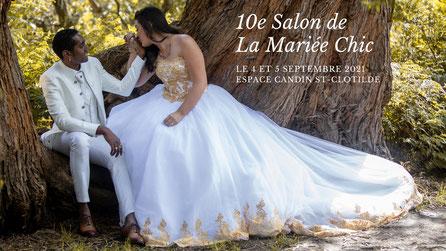 10e Salon de La Mariée Chic à La Réunion - 4 et 5 Septembre 2021