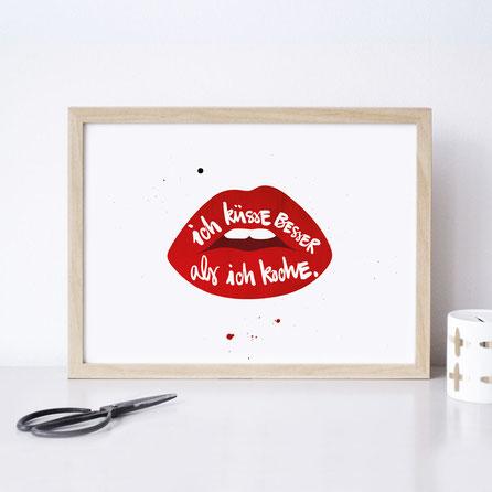 """Kunstdruck """"Ich küsse besser, als ich koche"""""""