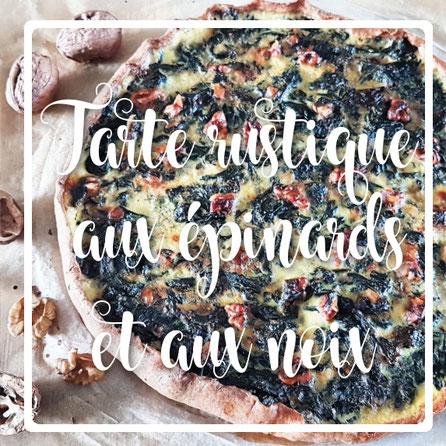 cuisinouverte.com,tarte rustique aux épinards et aux noix,vegetarienne,sanslactose.