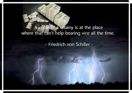 A curse of a villainy is at the place where that can't help bearing vice all the time. Friedrich von Schiller