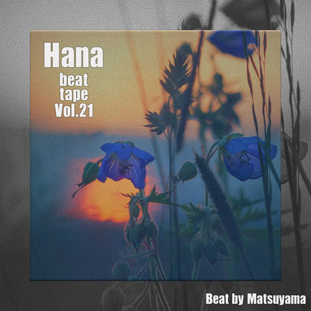 beat tape vol.21 / hana - beat by matsuyama
