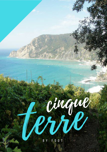 Cinque Terre by Foot Blog Post Pinterest Image