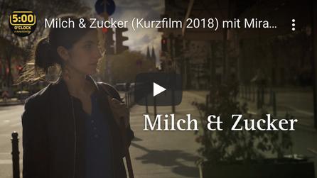 Milch & Zucker, Kurzfilm, Mira Benser, Hanno Friedrich, Lisa Ossowski Regie