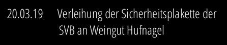 20.3.19: Presseinformation Verleihnung der Sicherheitsplakette der SVB an das Weingut Hufnagel
