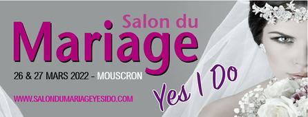 """Salon du Mariage """"Yes I Do"""" à Mouscron 26 et 27 Mars 2022"""