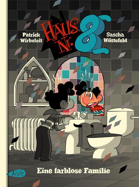 Haus Nr. 8 - Eine farblose Familie, Patrick Wirbeleit & Sascha Wüstefeld © Kibitz Verlag