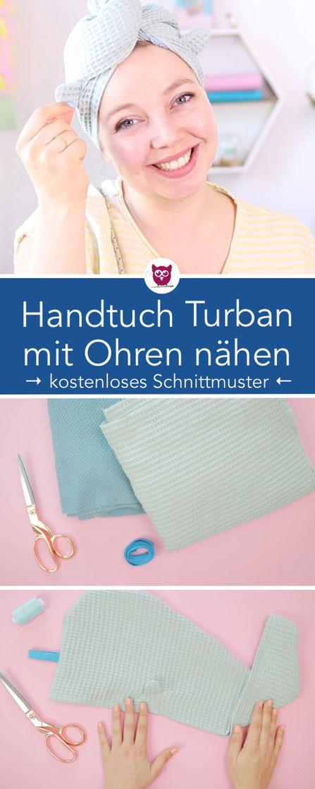 Handtuch Turban  mit Ohren nähen mit kostenlsoem Schnittmuster aus Waffel-Piqué, Musselin, Frottee oder als Upcycling aus einem alten Handtuch. Perfektes Wellness Geschenk. Der Handtuch Turban kommt um die Haare  - perfekt für Sauna. Nähanleitung DIY Eule