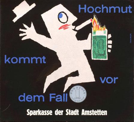Plakat. Hochmut kommt vor dem Fall. Sparkasse der Stadt Amstetten. Buswerbung (Straßenbahn-Plakat) von Heinz Traimer. Männchen zündet aus Versehen Geldschein an.