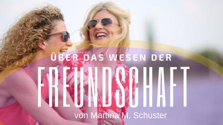 Das Wesen der Freundschaft, Blogartikel von Martina M. Schuster, Coaching Akademie ConAquila, Bildquelle: Canva