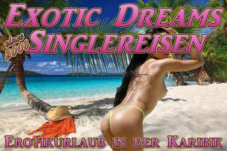Singleurlaub Karibik bucht man bei Exotic Dreams. Single Urlaub, Sexurlaub , Urlaubsbegleitung für Sex im Urlaub.
