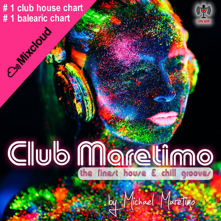 DJ Maretimo, Club Maretimo, number one on mixcloud club house & balearic chart