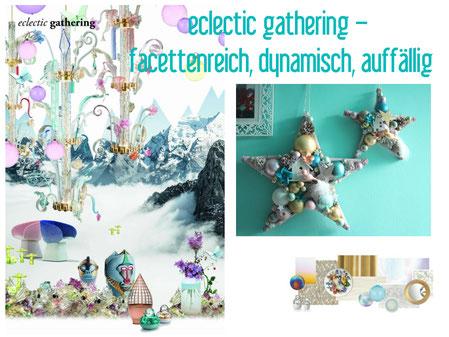 Dekotrend: - eclectic gathering - facettenreich, dynamisch und auffällig