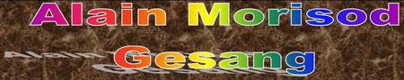 Zur Seite Alain Morisod Gesang oben anklicken
