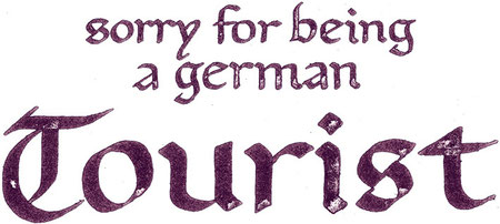 frau jenson, Shirt-Entwurf, 'sorry for being a german Tourist'